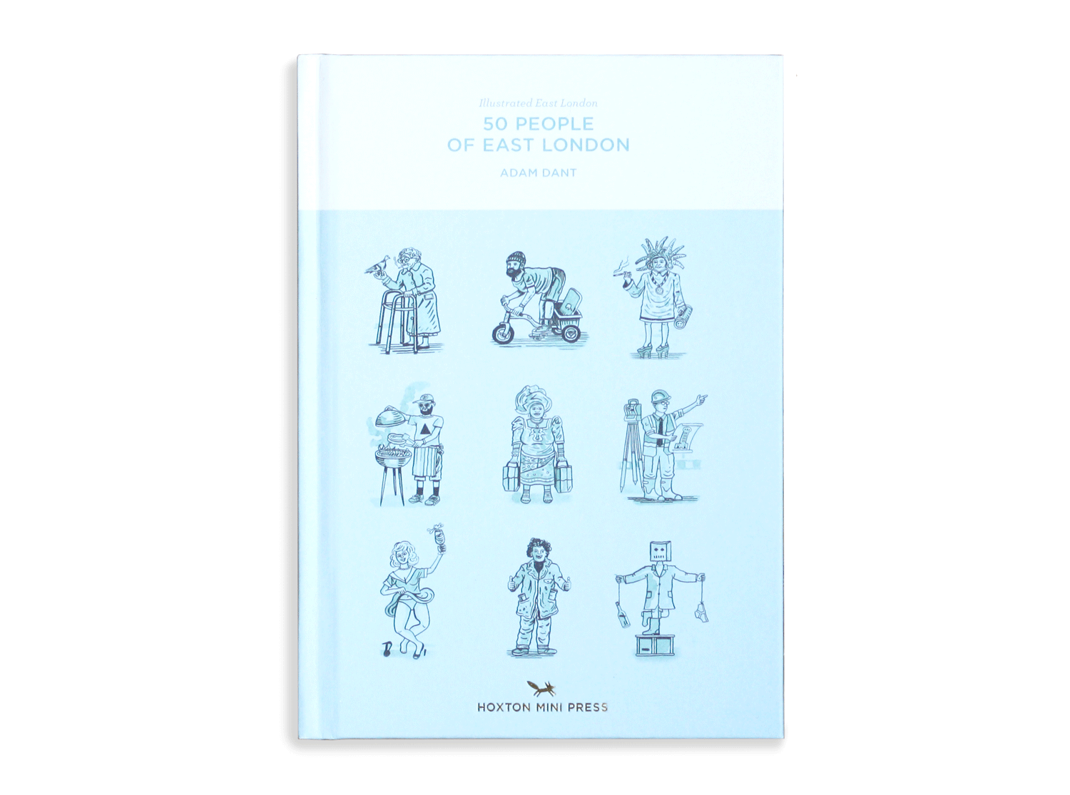 Hoxton Mini Press 50 People of East London Illustrated Book