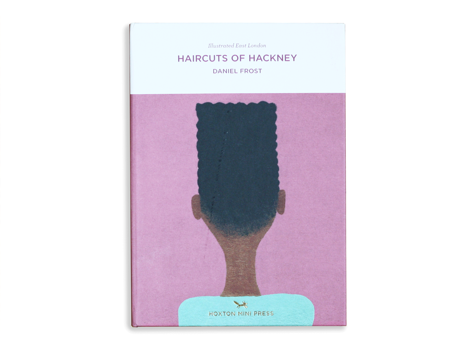 Hoxton Mini Press Haircuts of Hackney Illustrated Book