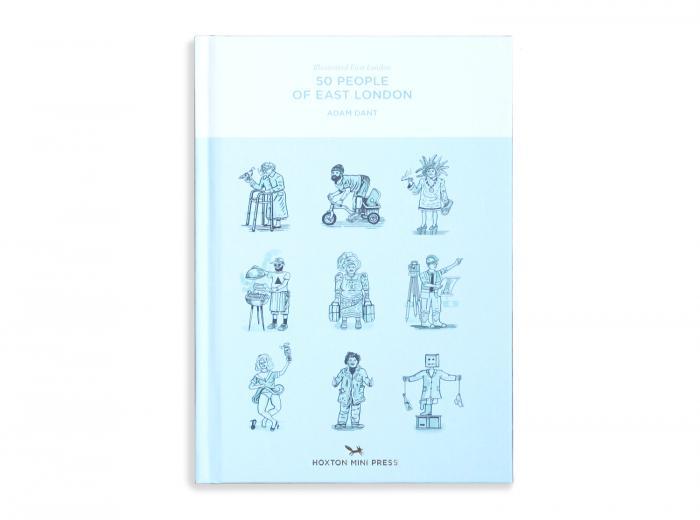 Hoxton Mini Press 50 People of East London Illustrated Book