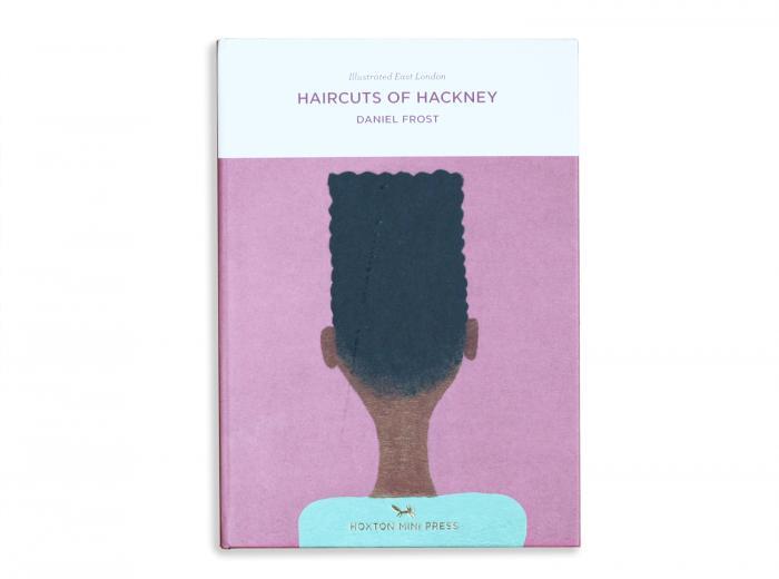 Hoxton Mini Press Haircuts of Hackney Illustrated Book