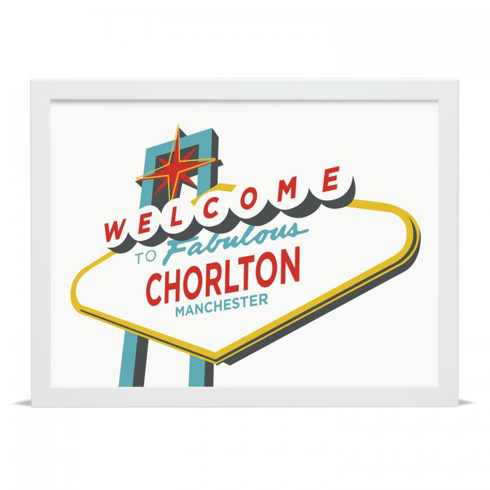 Place in Print Welcome to Fabulous Chorlton, Manchester Vegas Sign Art Print