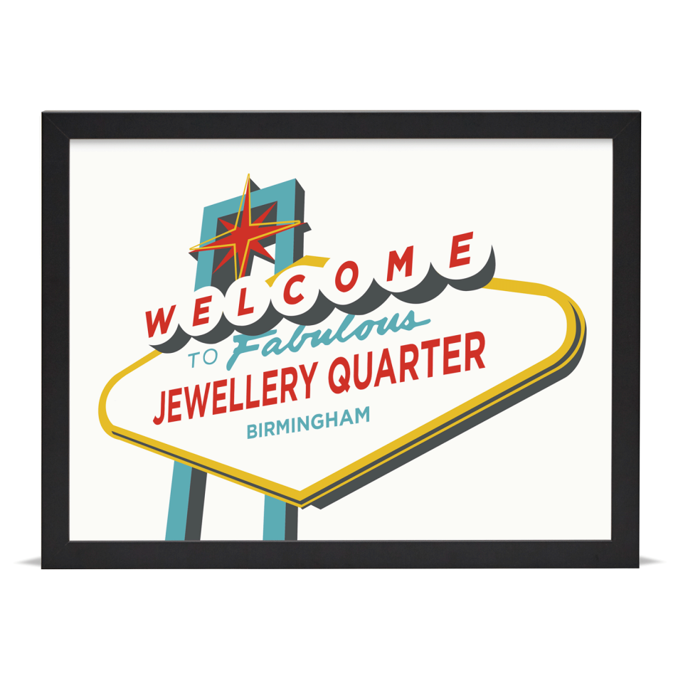 Place in Print Welcome to Jewellery Quarter Birmingham Vegas Sign Art Print Black Frame
